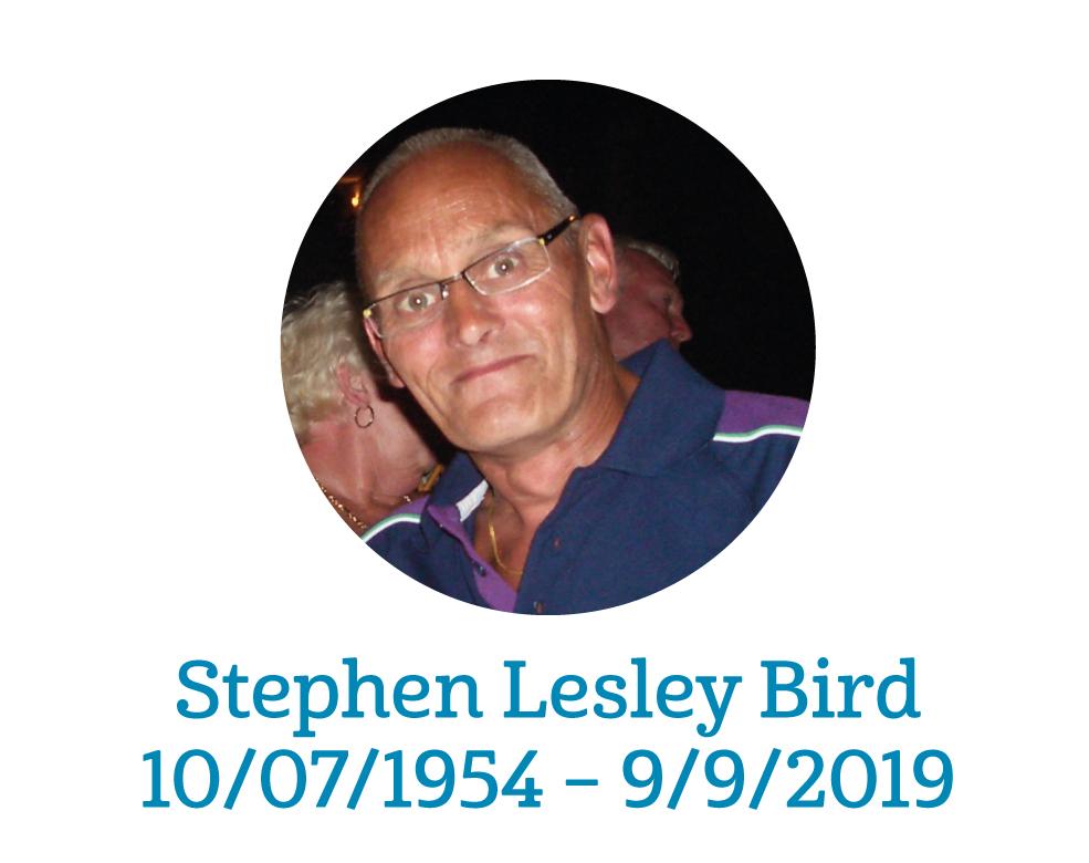 Stephen Lesley Bird (Paul's Stepdad) 10/07/1954 – 9/9/2019