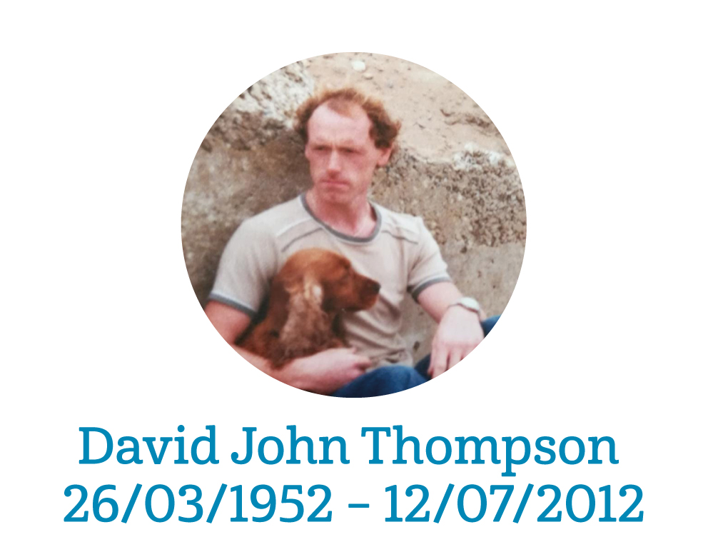 David John Thompson (Paul's Dad) 26/03/1952 – 12/07/2012